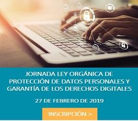 INSCRIPCIÓN JORNADA LEY ORGÁNICA DE PROTECCIÓN DE DATOS PERSONALES Y GARANTÍA DE LOS DERECHOS DIGITALES