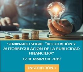 INSCRIPCIÓN SEMINARIO SOBRE REGULACIÓN Y AUTORREGULACIÓN DE LA PUBLICIDAD FINANCIERA