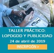 INSCRIPCIÓN TALLER PRÁCTICO BÁSICO: LOPDGDD Y PUBLICIDAD